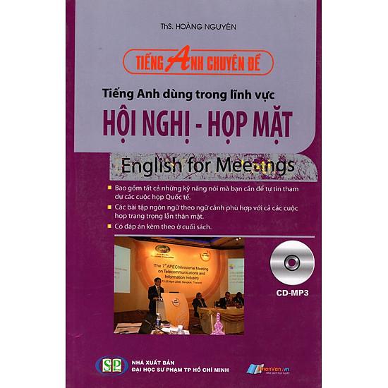 Tiếng Anh Chuyên Đề – Tiếng Anh Trong Lĩnh Vực Hội Nghị – Họp Mặt