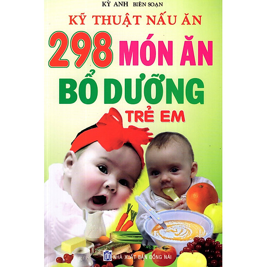 Kỹ Thuật Nấu Ăn – 298 Món Ăn Bổ Dưỡng Trẻ Em