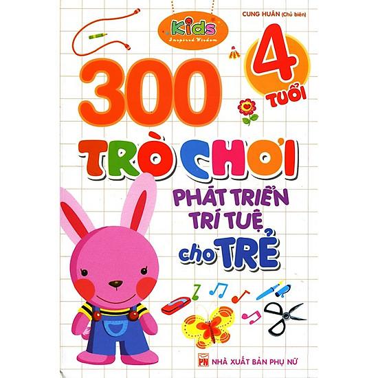 300 Trò Chơi Phát Triển Trí Tuệ Cho Trẻ (4 Tuổi)