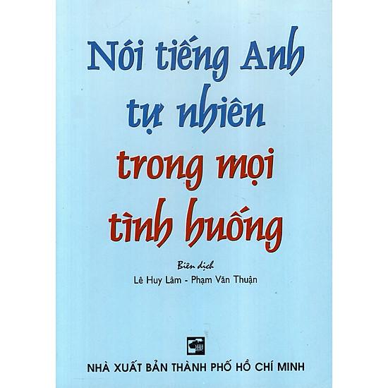 Nói Tiếng Anh Tự Nhiên Trong Mọi Tình Huống