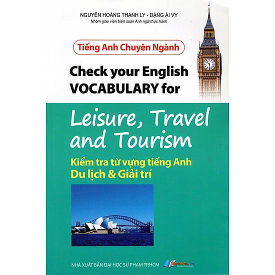 Tiếng Anh Chuyên Ngành - Kiểm Tra Từ Vựng Tiếng Anh Du Lịch & Giải Trí