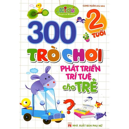 300 Trò Chơi Phát Triển Trí Tuệ Cho Trẻ (2 Tuổi)