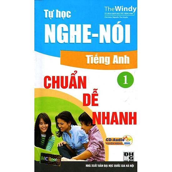 Tự Học Nghe - Nói Tiếng Anh Chuẩn, Dễ, Nhanh (Tập 1) - Kèm CD
