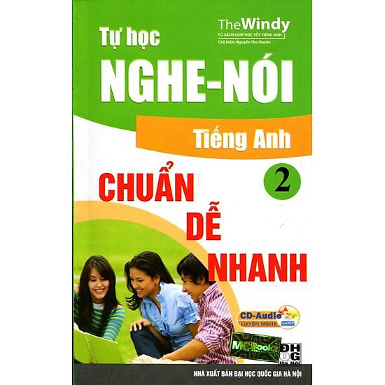 Tự Học Nghe - Nói Tiếng Anh Chuẩn, Dễ, Nhanh (Tập 2) - Kèm CD
