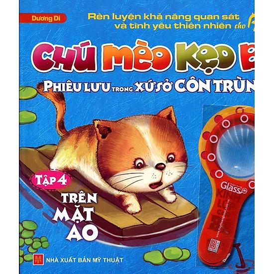 Chú Mèo Kẹo Bi Phiêu Lưu Trong Xứ Sở Côn Trùng (Tập 4): Trên Mặt Ao