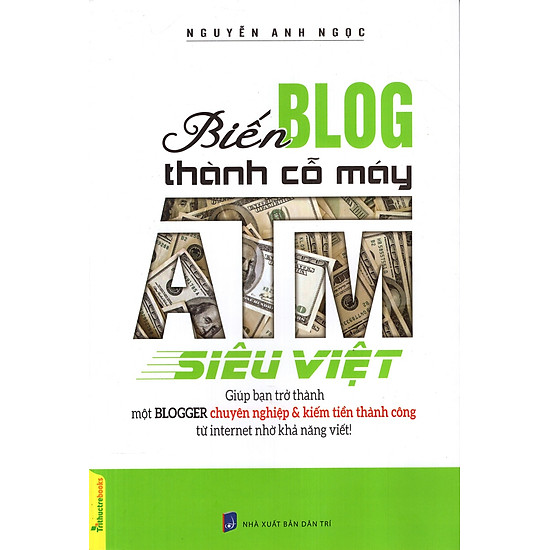 Biến Blog Thành Cỗ Máy ATM Siêu Việt