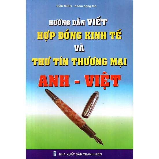 Hướng Dẫn Viết Hợp Đồng Kinh Tế Và Thư Tín Thương Mại Anh – Việt