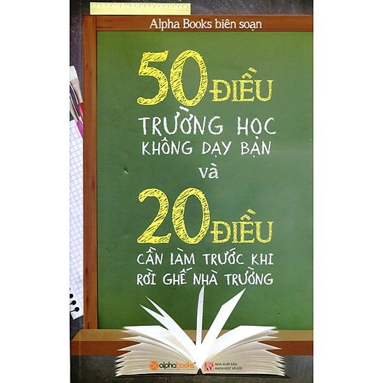 50 Điều Trường Học Không Dạy Bạn Và 20 Điều Cần Làm Trước Khi Rời Ghế Nhà Trường