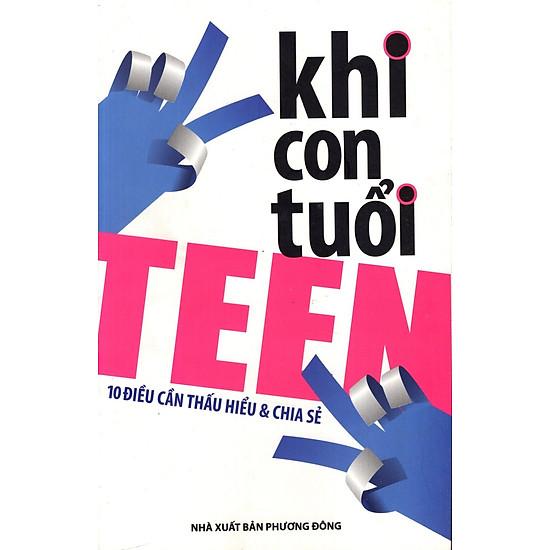 Hình ảnh download sách Khi Con Tuổi Teen 10 Điều Cần Thấu Hiểu