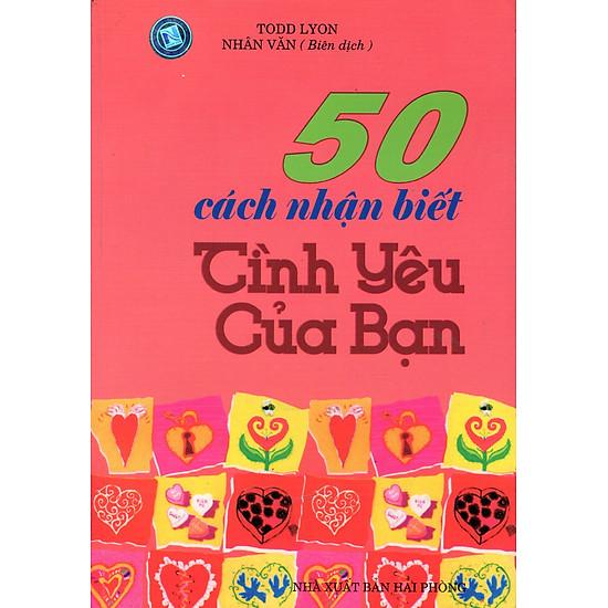 [Download Sách] 50 Cách Nhận Biết Tình Yêu Của Bạn