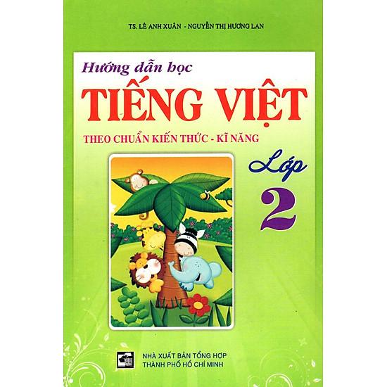 Hướng Dẫn Học Tiếng Việt Theo Chuẩn Kiến Thức Kĩ Năng Lớp 2