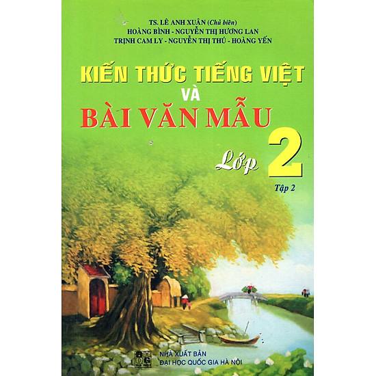 Kiến Thức Tiếng Việt Và Bài Văn Mẫu Lớp 2 (Tập 2)