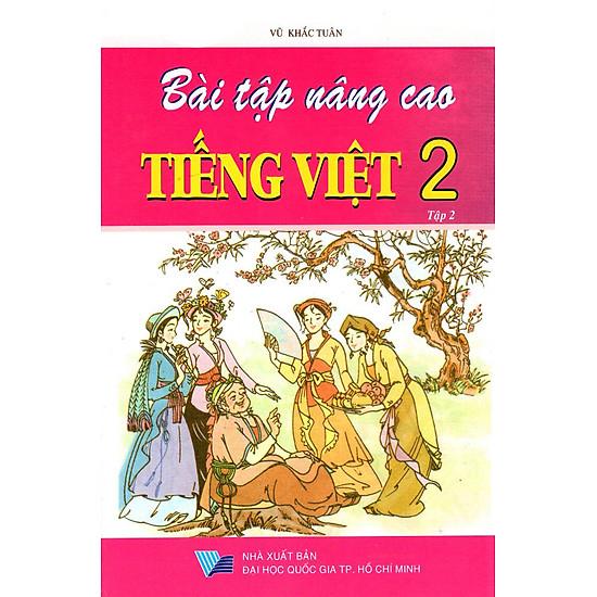 Bài Tập Nâng Cao Tiếng Việt Lớp 2 (Tập 2)