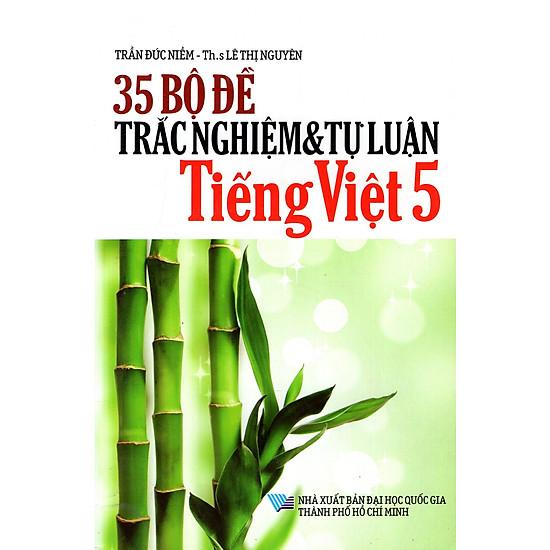 35 Bộ Đề Trắc Nghiệm Và Tự Luận Tiếng Việt Lớp 5