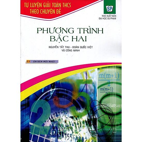 Tự Luyện Giải Toán THCS Theo Chuyên Đề - Phương Trình Bậc Hai - EBOOK/PDF/PRC/EPUB