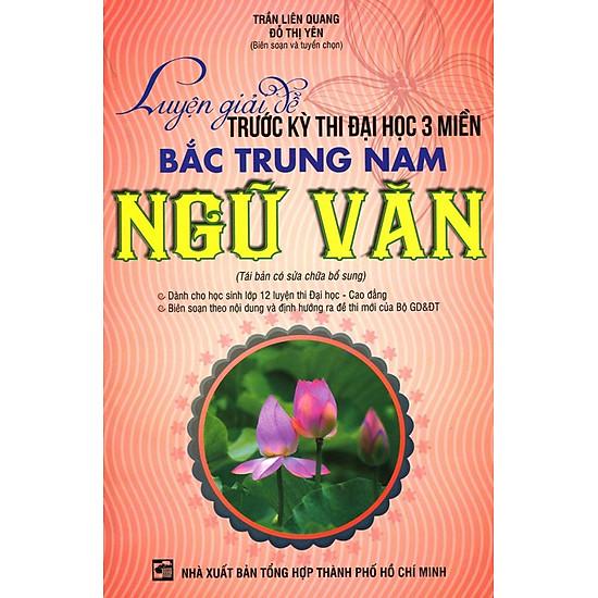 Luyện Giải Đề Trước Kì Thi Đại Học 3 Miền Bắc Trung Nam - Ngữ Văn