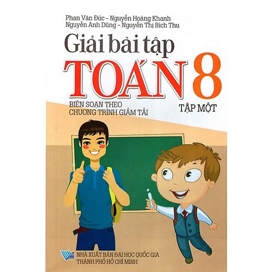 Giải Bài Tập Toán Lớp 8 (Tập 1) (Chương Trình Giảm Tải)