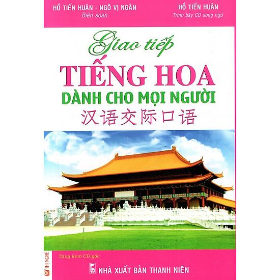 Giao Tiếp Tiếng Hoa Dành Cho Mọi Người (Kèm CD)