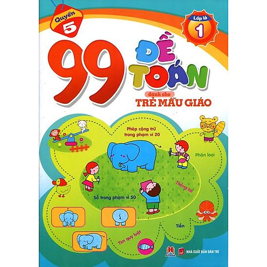 99 Đề Toán Dành Cho Trẻ Mẫu Giáo – Quyển 5 (Lớp Lá 1)