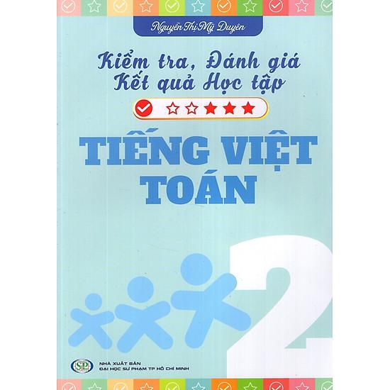 Kiểm Tra, Đánh Giá Kết Quả Học Tập Tiếng Việt – Toán Lớp 2