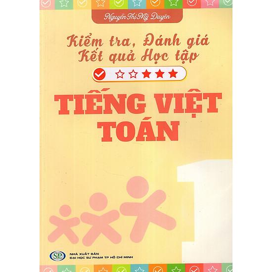 Kiểm Tra, Đánh Giá Kết Quả Học Tập Tiếng Việt – Toán Lớp 1