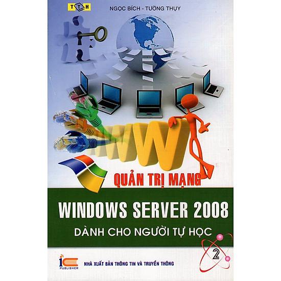 Quản Trị Mạng – Window Server 2008 Dành Cho Người Tự Học (Tập 2)