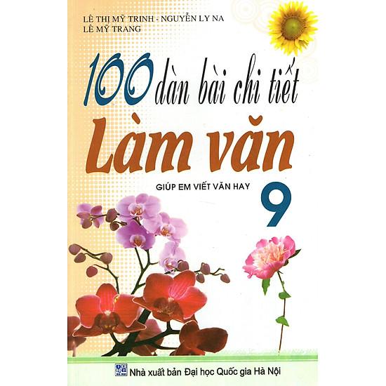 100 Dàn Bài Chi Tiết Làm Văn Lớp 9