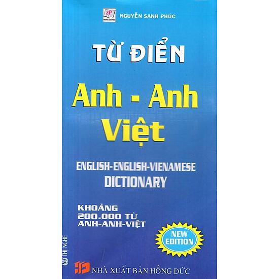 Từ Điển Anh – Anh – Việt (Khoảng 200.000 Từ)