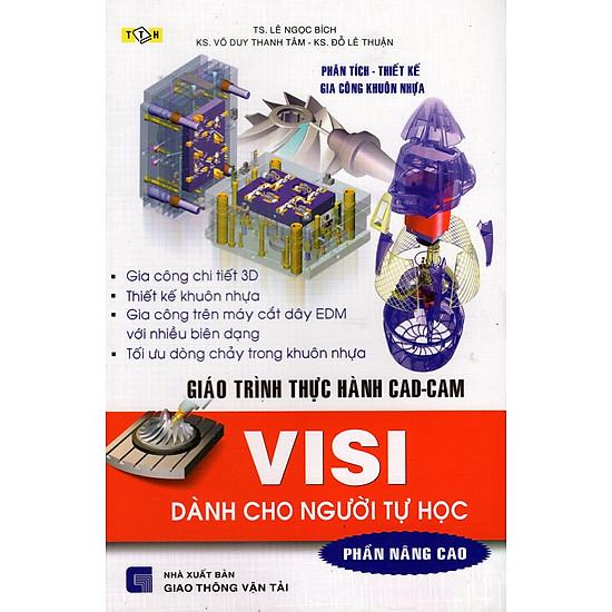 Giáo Trình Thực Hành CAD-CAM VISI Dành Cho Người Tự Học (Phần Nâng Cao)