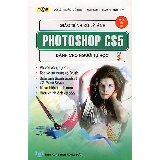 [Download sách] Giáo Trình Xử Lý Ảnh Photoshop Cs5 Dành Cho Người Tự Học (Tập 3)
