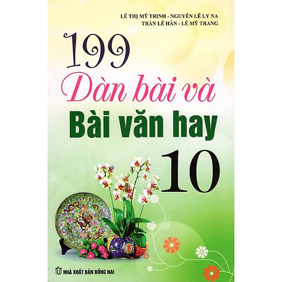 199 Dàn Bài Và Bài Văn Hay Lớp 10 - EBOOK/PDF/PRC/EPUB