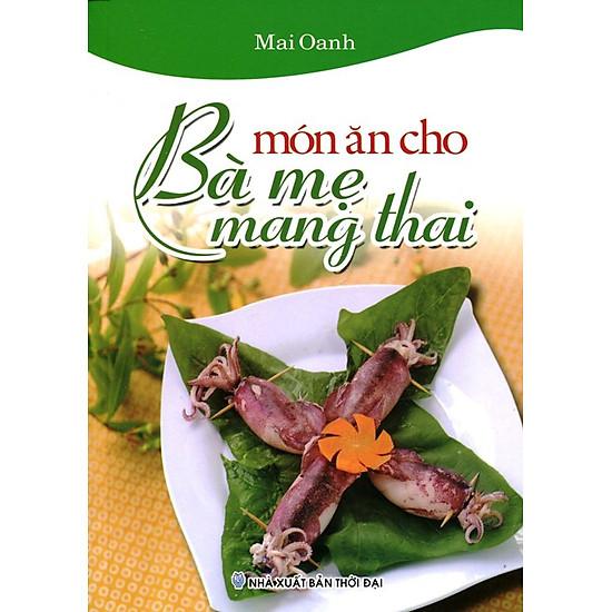 [Download sách] Món Ăn Cho Bà Mẹ Mang Thai