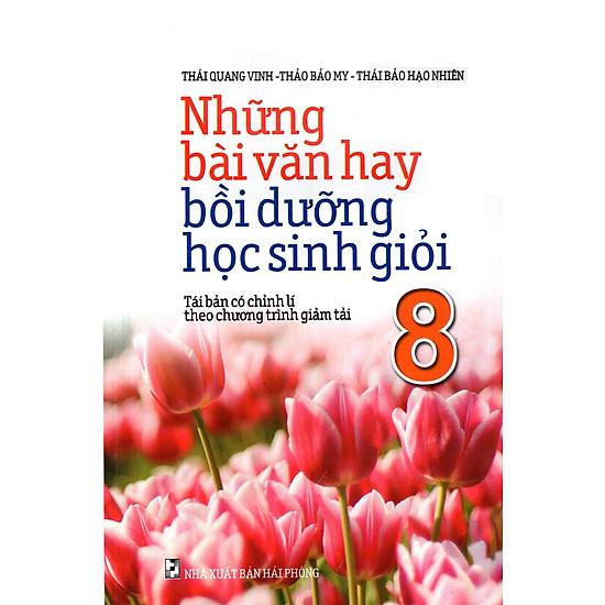 Những Bài Văn Hay Bồi Dưỡng Học Sinh Giỏi Lớp 8