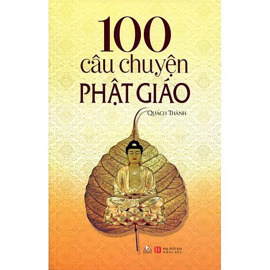 100 Câu Chuyện Phật Giáo (Tái Bản 2016)