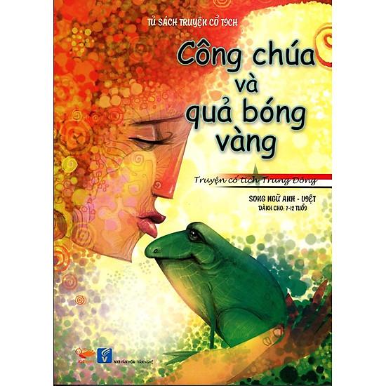[Download Sách] Tủ Sách Truyện Cổ Tích - Công Chúa Và Quả Bóng Vàng (Song Ngữ Anh - Việt)