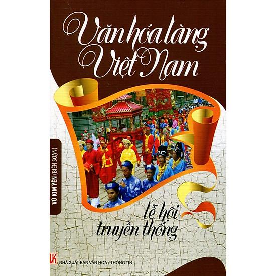 Văn Hóa Làng Việt Nam Lễ Hội Truyền Thống