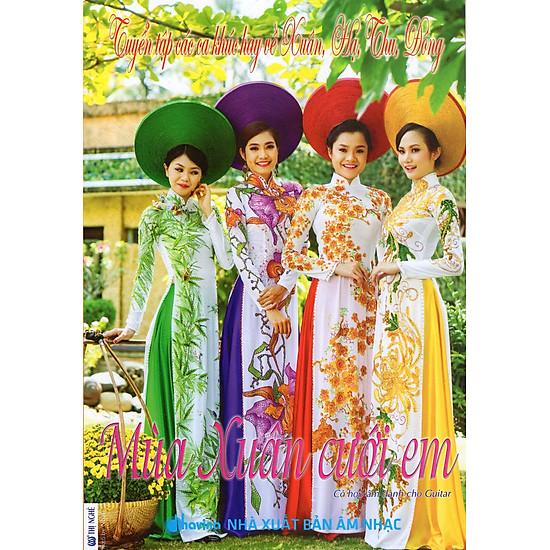 Tuyển Tập Các Ca Khúc Hay Về Xuân, Hạ, Thu, Đông - Mùa Xuân Cưới Em (Kèm CD)