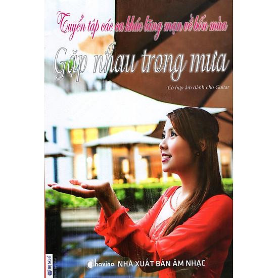Tuyển Tập Các Ca Khúc Lãng Mạn Về Bốn Mùa – Gặp Nhau Trong Mưa (Kèm CD)