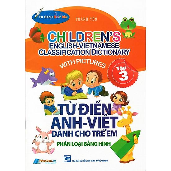 Từ Điển Anh – Việt Dành Cho Trẻ Em (Tập 3)