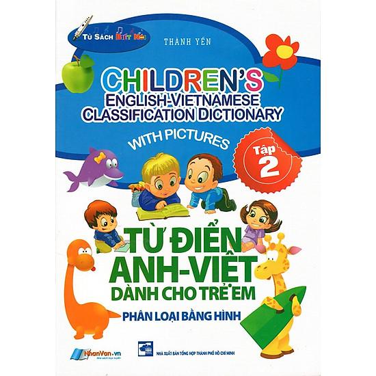Từ Điển Anh – Việt Dành Cho Trẻ Em (Tập 2)