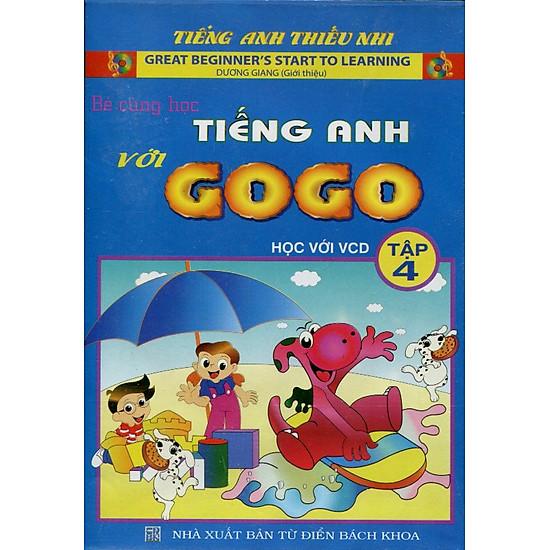 Bé Cùng Học Tiếng Anh Với Gogo - Tập 4 (Kèm VCD)