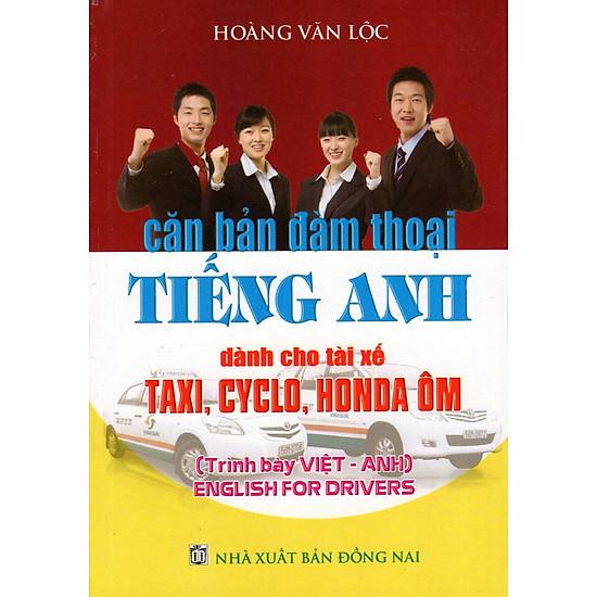 Căn Bản Đàm Thoại Tiếng Anh Dành Cho Tài Xế Taxi, Cyclo, Honda Ôm