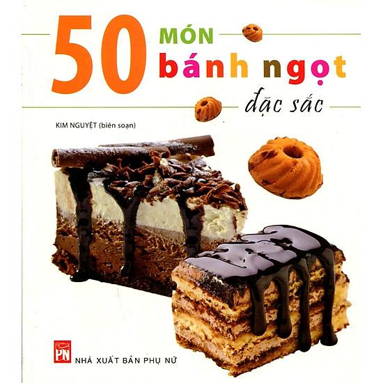 50 Món Bánh Ngọt Đặc Sắc (Tái Bản)