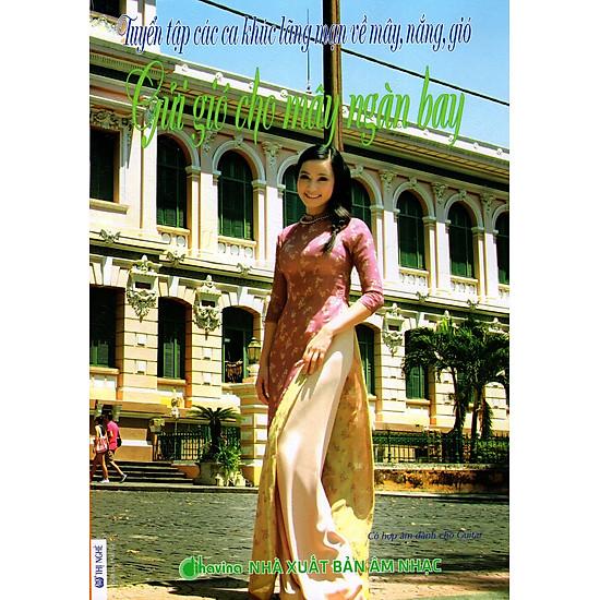 Tuyển Tập Các Ca Khúc Lãng Mạn Về Mây, Nắng, Gió – Gửi Gió Cho Mây Ngàn Bay (Kèm CD)