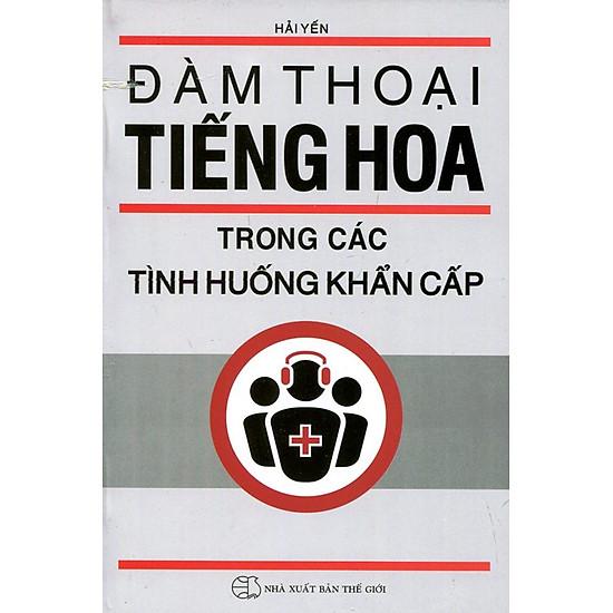 Download sách Đàm Thoại Tiếng Hoa Trong Các Tình Huống Khẩn Cấp