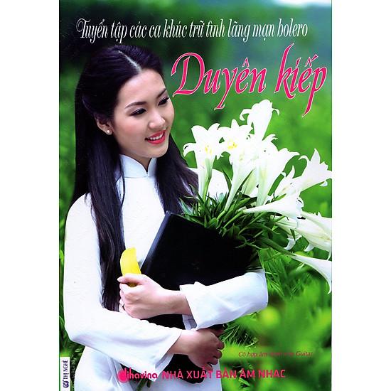 Tuyển Tập Các Ca Khúc Trữ Tình Lãng Mạn Bolero – Duyên Kiếp (Kèm CD)