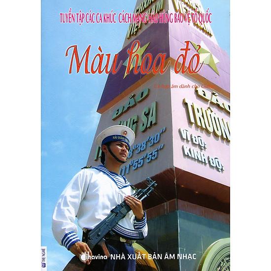 Tuyển Tập Các Ca Khúc Cách Mạng Hào Hùng Bảo Vệ Tổ Quốc – Màu Hoa Đỏ (Kèm CD)