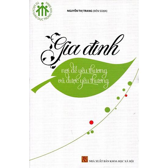 [Download Sách] Tủ Sách Giáo Dục Trong Gia Đình - Gia Đình Nơi Để Yêu Thương Và Được Yêu Thương