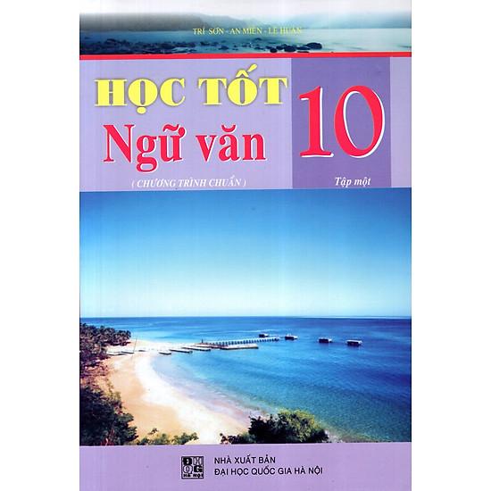 [Download Sách] Học Tốt Ngữ Văn Lớp 10 (Tập 1) (Chương Trình Chuẩn)
