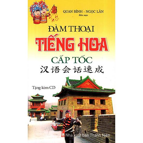 [Download Sách] Đàm Thoại Tiếng Hoa Cấp Tốc (Kèm CD)
